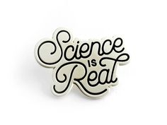 Science is Real Enamel Pin (hard enamel pin science pin climate change environment scientist pin lapel pin badge political pin backpack pin)