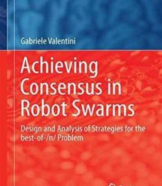 Achieving Consensus In Robot Swarms: Design And Analysis Of Strategies For The Best-Of-N Problem PDF