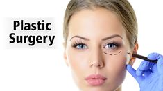 Here Are the Some of the Most Popular Types of Plastic Surgeries