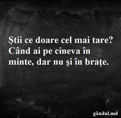 ...MIE DOR DE TINE!!..SI ASTA DOARE!!..SI MI-AS DORI SA-MI FI IN BRATE!!...ASTEPT CU NERABDARE!!...TE IUBESC!! Babe Quotes, Music Quotes, Funny Quotes, Sentimental Quotes, My Love Poems, Motivational Quotes, Inspirational Quotes, I Hate My Life, Love Sick