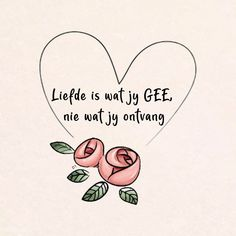 Liefde is wat jy GEE, nie wat jy ontvang Wisdom Quotes, Qoutes, Afrikaanse Quotes, Rose Colored Glasses, My Land, Painted Rocks, Bible, Words, Hart