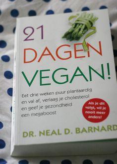 21 Dagen Vegan (ik ben wel benieuwd, ik denk nu dat dat toch gewoon niet haalbaar is? maar dat is misschien gewoon omdat ik er eigenlijk niets van ken)