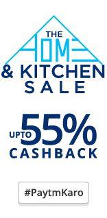 Paytm The Home Kitchen Sale July Offer : Flat 55% Cashback on Kitchen and Home - Best Online Offer