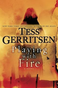 Playing with Fire by Tess Garritsen | 41 Super Suspenseful Novels You Won't Be Able To Put Down