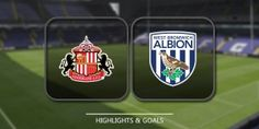 Sunderland vs West Bromwich Albion Highlights and Full Match Competition: Premier League Date: 1 October 2016 Stadium: Stadium of Light (Sunderland)