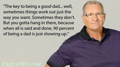 Quotes About A Good Dad | The key to being a good dad | Image Quote Eaquotes.com