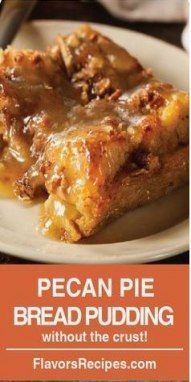 Trendy Breakfast Bread Pudding Cooking Ideas Bread Pudding With Croissants Pecan Pie Bread Pudding Recipe Pecan Pie Bread Pudding