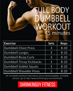 Here's a workout routine that works the entire body in about 45 minutes. See my website for further instructions and a printable workout.