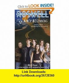 Roswell A New Beginning (9780689855207) Kevin Ryan , ISBN-10: 0689855206  , ISBN-13: 978-0689855207 ,  , tutorials , pdf , ebook , torrent , downloads , rapidshare , filesonic , hotfile , megaupload , fileserve