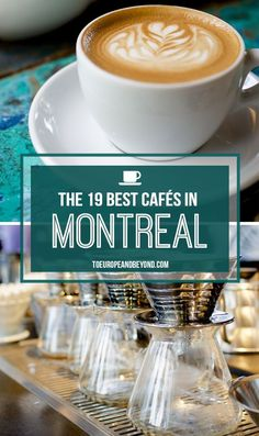 The 19 Best Montreal Coffee Shops (AKA Where I Spend Most of My Waking Moments)