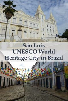 The city center of São Luís is a UNESCO world heritage site with its pretty buildings and cobblestone streets.  (Brazil)