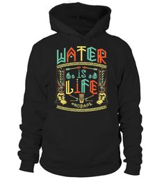 "# Water Is Life Standing Rock Shirt NODAPL .  T-Shirt, Hoodie, Mug, PhoneCase, Tank-Top, legends funny gift for men's, women's shirts  ***HOW TO ORDER?1. Select style and color 2. Click ""Reserve it Now"" 3. Select size and quantity 4. Enter shipping and billing information 5. Done! Simple as thatClick ""Buy it now"" to Choose Size. Buy 2 or more and save on shipping!Plz Share this with your friends! Thanks!"