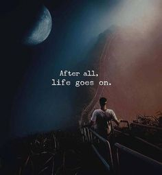 Best quotes life goes on thoughts Ideas Quotable Quotes, True Quotes, Book Quotes, Words Quotes, Motivational Quotes, Inspirational Quotes, Sayings, Quotes On Moon, Regret Quotes