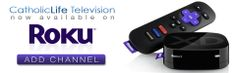 atholicLife Television's 24 hour programming can now be viewed through our new Roku channel. Visit the link below to log into your Roku account and add us to your channel list! https://owner.roku.com/add/clt