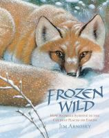 Cover image for Frozen wild : how animals survive in the coldest places on Earth