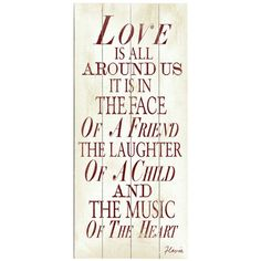 Artehouse LLC Embrace heartfelt countryside style with the charming 'Love is All Around Us' Textual art on Wood, highlighting a vintage-inspired design with a warmly weathered palette and classic plank-style detail. Words Quotes, Wise Words, Me Quotes, Sayings, Wall Quotes, Great Quotes, Quotes To Live By, Inspirational Quotes, Motivational