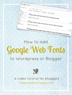 How to Add Google Web Fonts to WordPress or Blogger