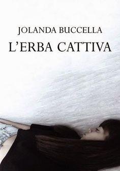 Peccati di Penna: SEGNALAZIONE - L'erba cattiva  di Jolanda Buccella...