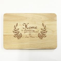Personalised wooden chopping board - home is wherever you are mum - mother's day gift by ColourMyWall on Etsy https://www.etsy.com/listing/267116110/personalised-wooden-chopping-board-home