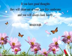 Make an effort and try to look lovely every single day! #agedimorning #quoteoftheday #roalddahl #thoughts