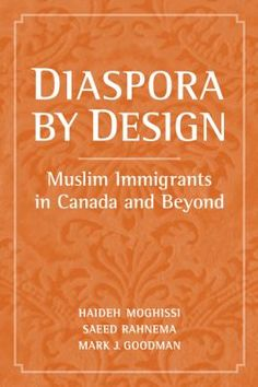 Diaspora by Design : Muslim Immigrants in Canada and Beyond