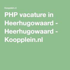 PHP vacature in Heerhugowaard - Heerhugowaard - Koopplein.nl