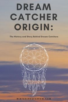 History Of Dream Catchers Thought My Childhood I Have Been Fascinated With Dream Catches And I
