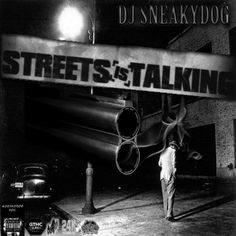 DJ SneakydogThe Streets is TalkingThe Remake1.Feel It In The Air Beanie Sigel2.It Was All Good A Week Ago Jay Z Feat Too Short3.Buck Em Snoop Dogg4.Many Men 50 Cent5.Show Me What You Got Jay Z6.Iâ��ll Bee Dat Red Man7.Shook OnesMobb Deep 8.Sound Of The Police KRS One9.Throw Your Guns In The Air Onyx10.Who Shot YaBiggie Smalls11.Hail Mary  Makaveli12.Whats Beef Biggie Smalls13.Hit Em Up Tupac14.Bring Em Out TI15.Down For My ***** C Murder16.Still Geto Boys 17.Move B**ch Ludacris Feat…