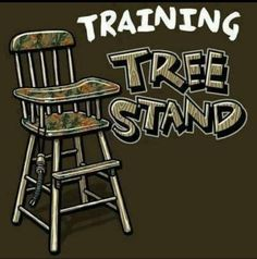 Deer stand trainer, I could so see Parker saying this!!! lol