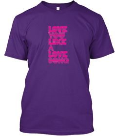Love you like A Love Song | Teespring