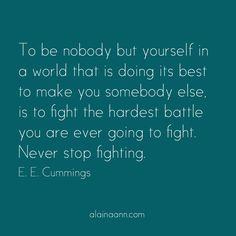 Never stop fighting....