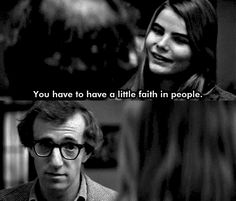 #GiftBuzz - Woody Allen Inspirational Quote - You have to have a little faith in people