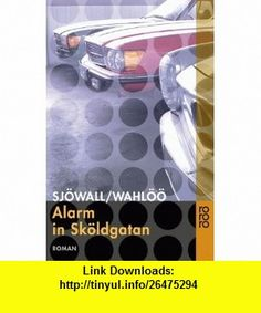 Alarm in Sk�ldgatan. (9783499229558) Maj Sj�wall, Per Wahl�� , ISBN-10: 3499229552  , ISBN-13: 978-3499229558 ,  , tutorials , pdf , ebook , torrent , downloads , rapidshare , filesonic , hotfile , megaupload , fileserve