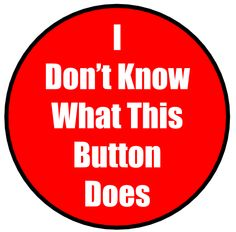 FringeEdTech: The Best Piece of Advice I Can Give - If you don't know what a button does, press it! Educational Technology, Experiment, I Can, Advice, Classroom, Good Things, Canning, Button, Class Room