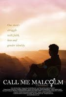 Call Me Malcolm is a documentary about a 27 year-old transgender seminary student, and his struggle with faith, love and gender identity. In 1977, a boy was born in a girl's body. After several years of self-doubt and confusion, the boy learned that he was Transgendered, and four years ago he took the necessary steps to externally live into the gender he had always been internally. The first of these steps was taking on his new name: Malcolm. As the film begins, so does Malcolm's final…