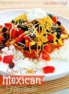 Delicious Slow Cooker Mexican Haystacks from sixsistersstuff.com #chicken #main