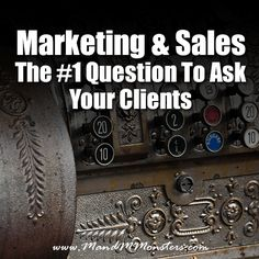 Marketing and Sales - The #1 Question To Ask Your Clients