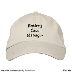 Retired Case Manager Embroidered Baseball Hat