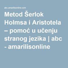 Metod Šerlok Holmsa i Aristotela – pomoć u učenju stranog jezika | abc - amarilisonline