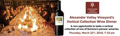 Join us for this rare opportunity to taste a vertical collection of one of Sonoma's pioneer wineries!  Alexander Valley Vineyard's Vertical Collection Wine Dinner Thursday, March 22nd, 2018, 7-10 pm  Register Today!