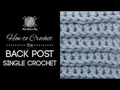 How to Crochet the Back Post Single Crochet