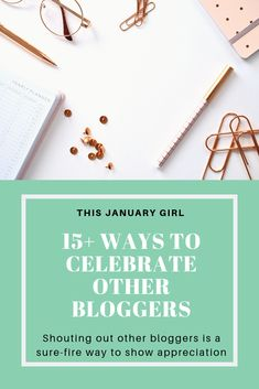 15  Post Ideas To Celebrate Other Bloggers - This January Girl
