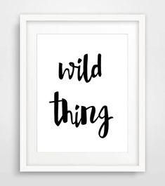 Wild Thing Print Printable Typography Poster by Designsbyritz