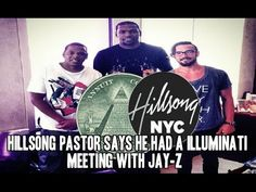 "Hillsong NYC Pastor says he had an ""Illuminati Meeting"" with Jay-Z....  Carl Lentz openly says he had an illuminati meeting with Jay-Z, he has been found multiple times wearing shirts with satanic symbols on them, he holds up illuminati hand signs, hangs out with members of the illuminati, uses satanic phrases in his preaching ""As above, so below"", has pyramid symbols on the stage in his church, etc. The list goes on and on. Watch out for false prophets."