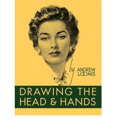 Drawing the Head and Hands - Andrew Loomis    The human head and hands are the most difficult elements in figure drawing. This title offers a solution for such drawing.