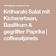 Kritharaki Salat mit Kichererbsen, Basilikum & gegrillter Paprika | coffeeatjanets