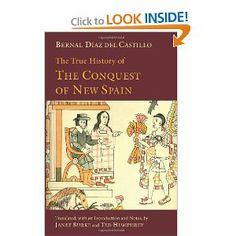 Amazon.com: The True History of The Conquest of New Spain (9781603842907): Bernal Diaz Del Castillo, Janet Burke, Ted Humphrey: Books