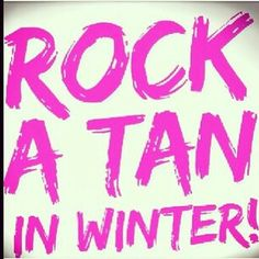 rock winter with a tan Tanning Pills, Tanning Quotes, Best Tanning Lotion, Tanning Bed Bulbs, Photo Rock, Sunbed Tanning, Mobile Spray Tanning, Airbrush Tanning, Salon Marketing