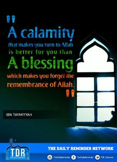 When a calamity is a blessing. Reading Al Quran, Allah Loves You, Alhamdulillah, Hadith, Daily Reminder, Way Of Life, A Blessing, Peace Of Mind, Islamic Quotes