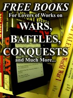 Free Books for Lovers of Works on Battles, Wars, Conquest... https://www.amazon.com/dp/B01DL3JPYY/ref=cm_sw_r_pi_dp_x_fqG9xbE8AVE2W